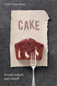 Cake – Genial Einfach Und Schnell